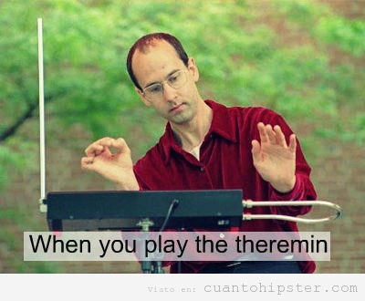 Sabes que eres hipster si tocas el theremin