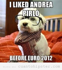 Perro hipster Eurocopa 2012 liked Andrea Pirlo before Euro 2012