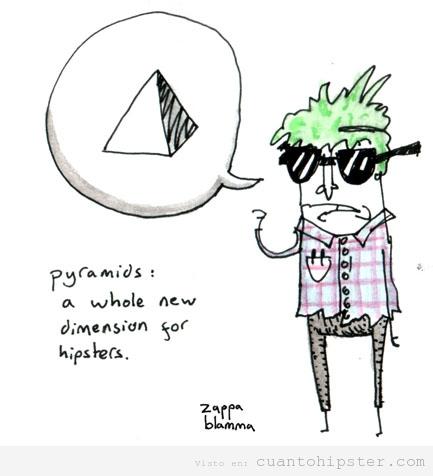 Humor gráfico, hipster descubriendo tercera dimensión con la pirámide