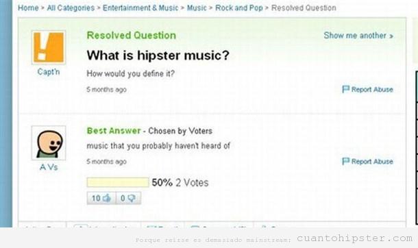 Pregunta qué es la musica hipster en Yahoo Answers
