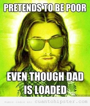 Meme de Jesucristo hipster pretendiendo ser pobre