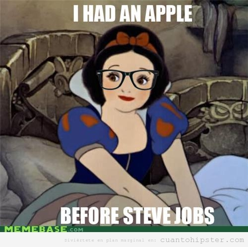Meme hipser de Blancanieves Snow white tenía un apple