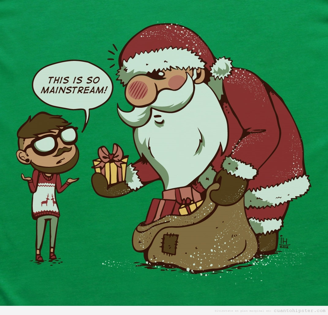 Un hipster piensa que los regalos de Papa Noel son demasiado mainstream