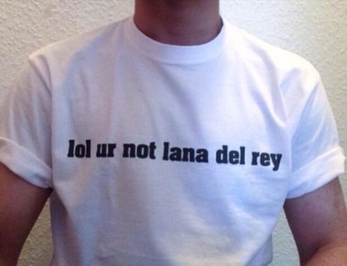 Camiseta hipster para chico, lol ur not lana del rey