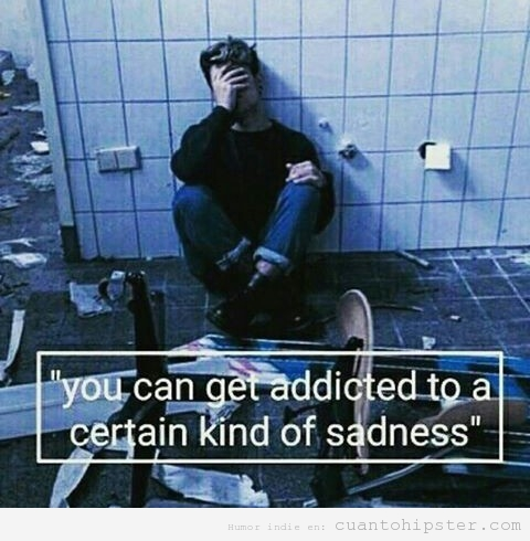Frase hipster volverse adicto tristeza